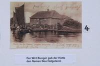Der Wirt Bunger gab der Hütte den Namen Neu Helgoland
